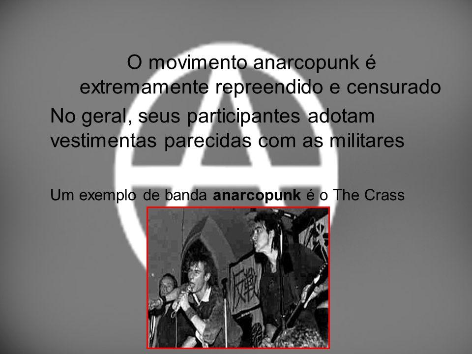 O movimento anarcopunk é extremamente repreendido e censurado No geral, seus participantes adotam vestimentas parecidas com as militares Um exemplo de