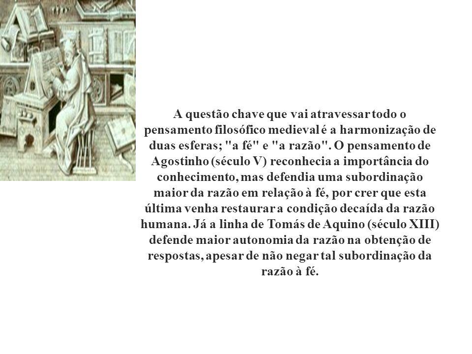 A questão chave que vai atravessar todo o pensamento filosófico medieval é a harmonização de duas esferas;