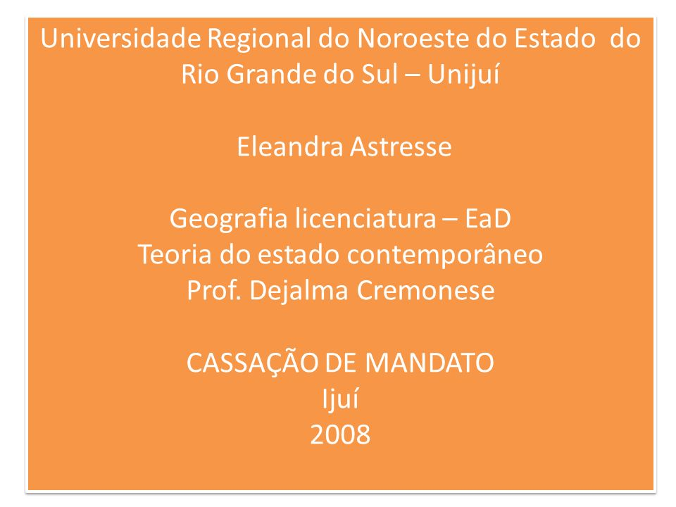 Universidade Regional do Noroeste do Estado do Rio Grande do Sul – Unijuí Eleandra Astresse Geografia licenciatura – EaD Teoria do estado contemporâne