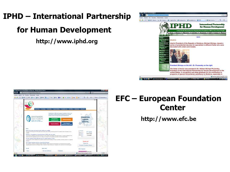 IPHD – International Partnership for Human Development http://www.iphd.org EFC – European Foundation Center http://www.efc.be