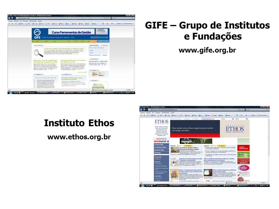 GIFE – Grupo de Institutos e Fundações www.gife.org.br Instituto Ethos www.ethos.org.br