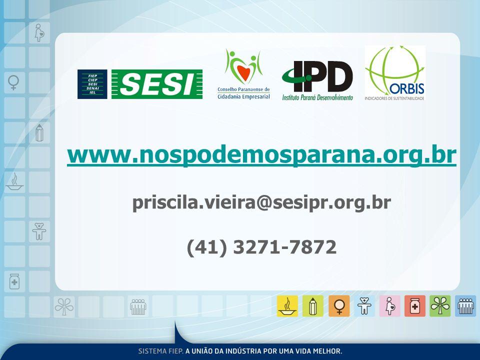 www.nospodemosparana.org.br priscila.vieira@sesipr.org.br (41) 3271-7872