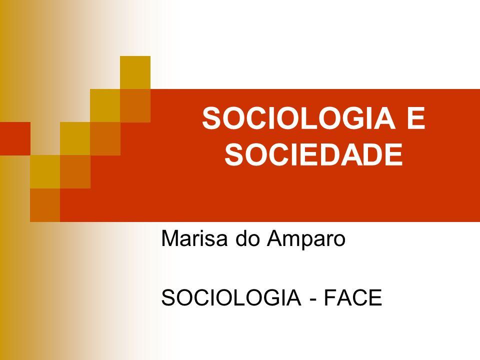 SOCIOLOGIA E SOCIEDADE Marisa do Amparo SOCIOLOGIA - FACE