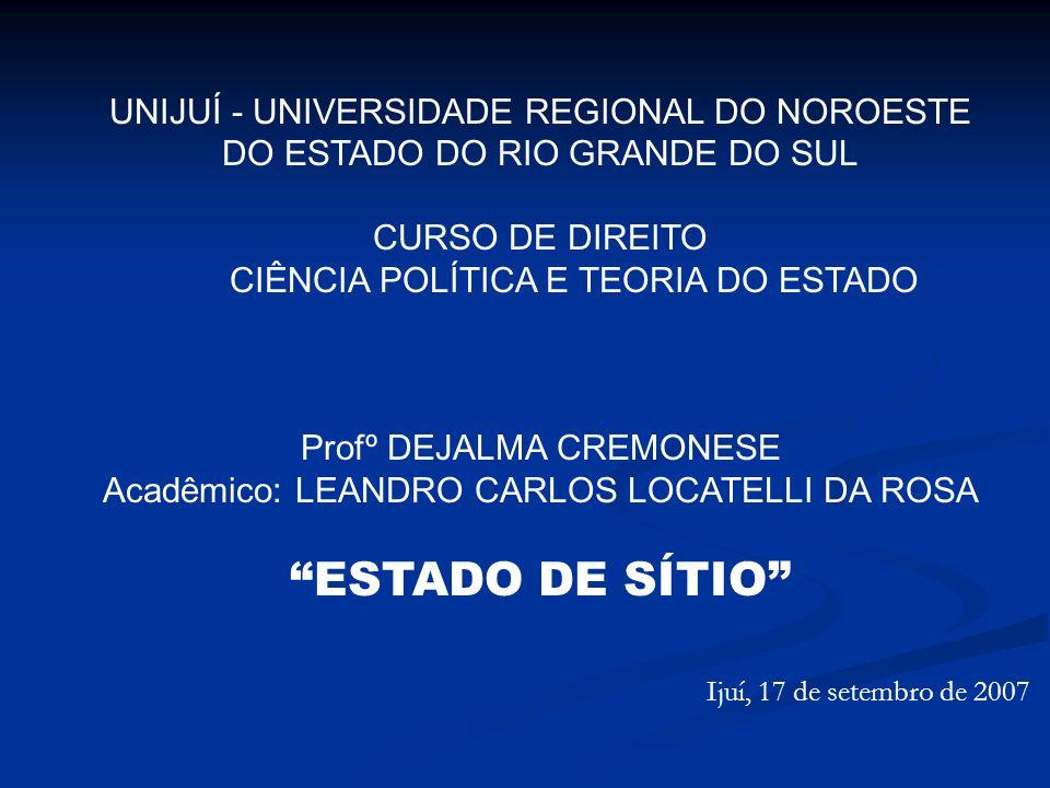 Ijuí, 17 de setembro de 2007 UNIJUÍ - UNIVERSIDADE REGIONAL DO NOROESTE DO ESTADO DO RIO GRANDE DO SUL CURSO DE DIREITO CIÊNCIA POLÍTICA E TEORIA DO E