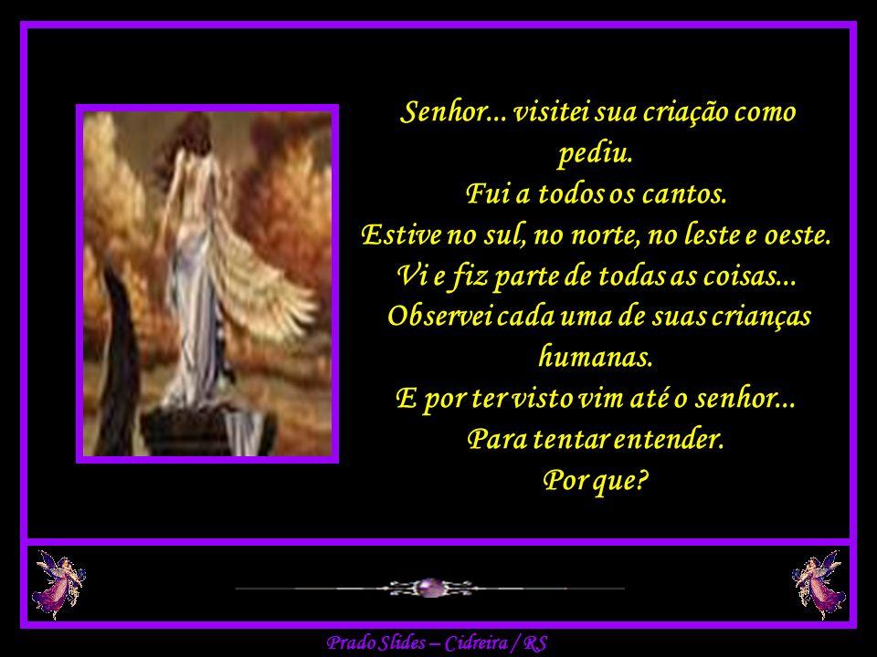 Prado Slides – Cidreira / RS Senhor...visitei sua criação como pediu.