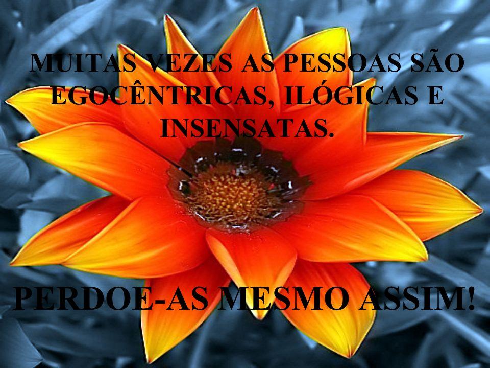 SE VOCÊ É GENTIL AS PESSOAS PODEM ACUSÁ-LO DE EGOÍSTA, INTERESSEIRO. SEJA GENTIL ASSIM MESMO!