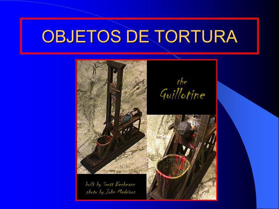 OBJETOS DE TORTURA