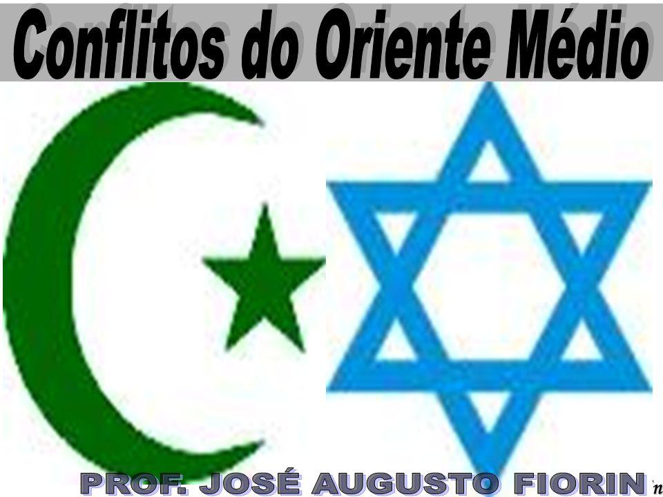 IDADE CONTEMPORÂNEA Prof. José Augusto Fiorin ORIENTE MÉDIO