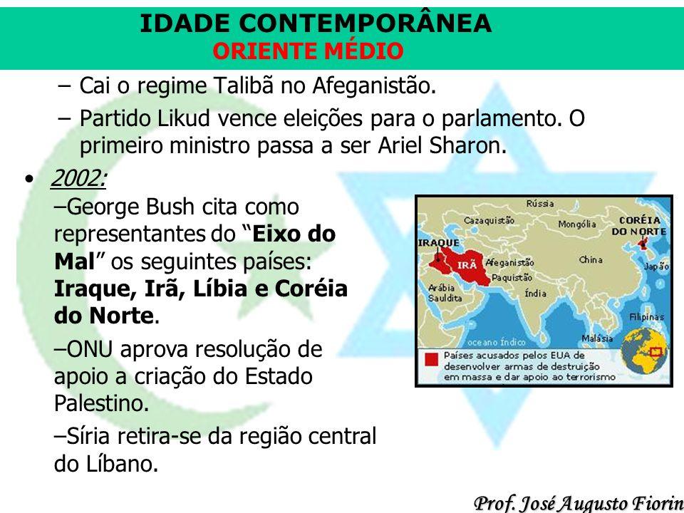 IDADE CONTEMPORÂNEA Prof.José Augusto Fiorin ORIENTE MÉDIO –Cai o regime Talibã no Afeganistão.