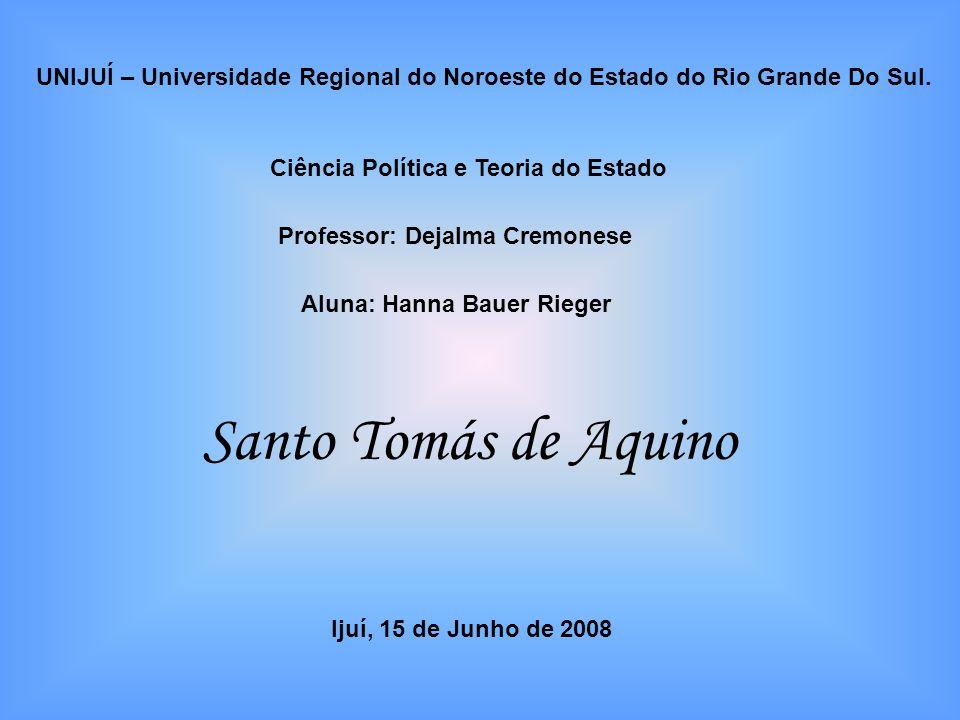 UNIJUÍ – Universidade Regional do Noroeste do Estado do Rio Grande Do Sul. Ciência Política e Teoria do Estado Professor: Dejalma Cremonese Aluna: Han