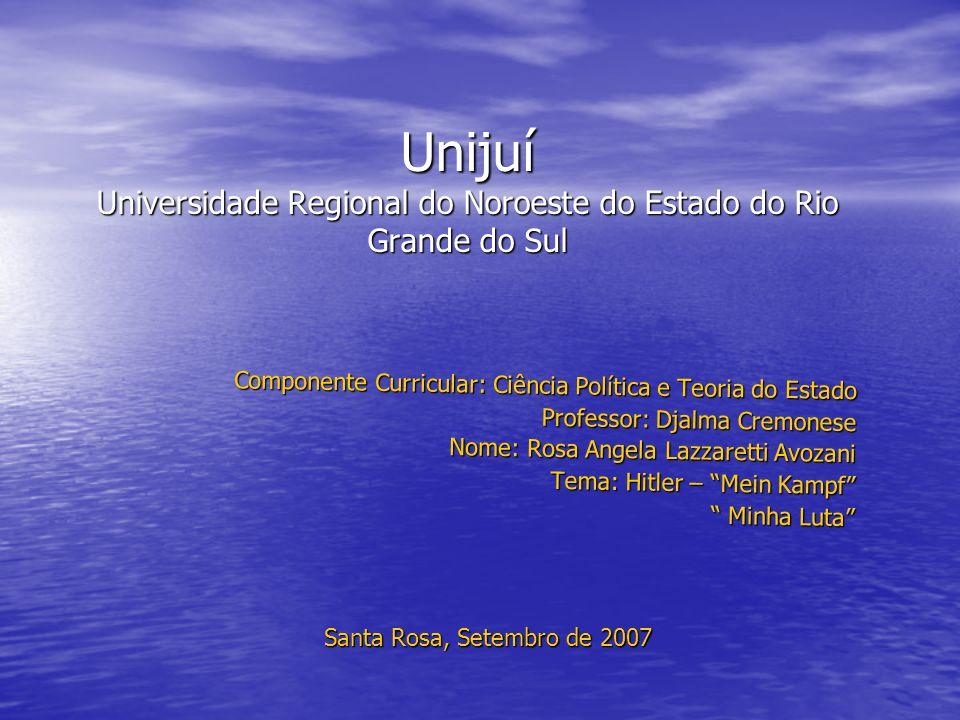 Unijuí Universidade Regional do Noroeste do Estado do Rio Grande do Sul Componente Curricular: Ciência Política e Teoria do Estado Professor: Djalma C