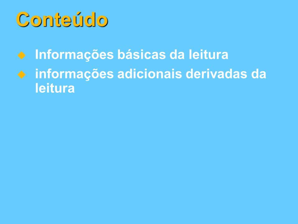 Conteúdo Informações básicas da leitura informações adicionais derivadas da leitura