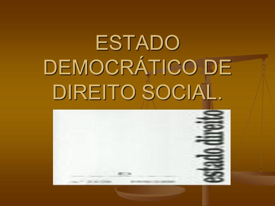 O QUE É ESTADO DE DIREITO SOCIAL.