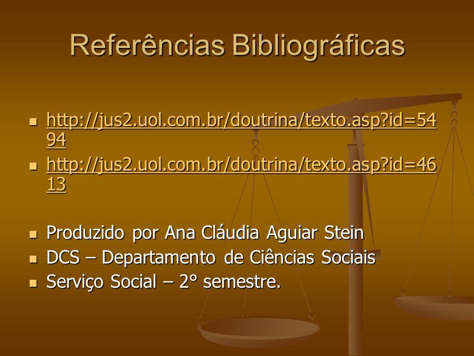 Referências Bibliográficas http://jus2.uol.com.br/doutrina/texto.asp?id=54 94 http://jus2.uol.com.br/doutrina/texto.asp?id=54 94 http://jus2.uol.com.b