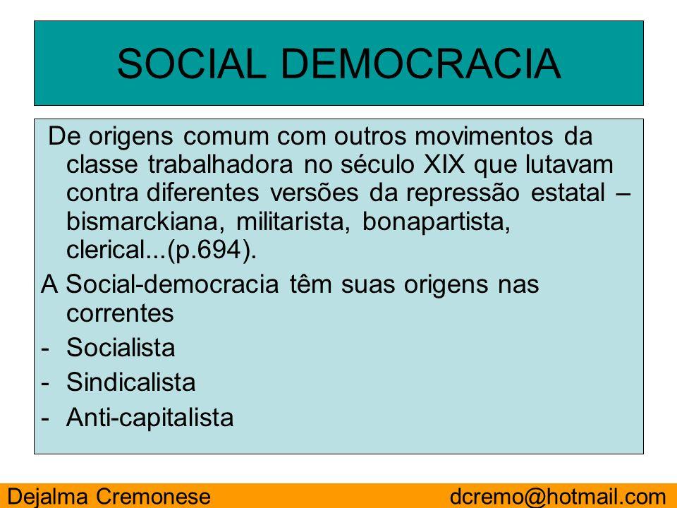 De origens comum com outros movimentos da classe trabalhadora no século XIX que lutavam contra diferentes versões da repressão estatal – bismarckiana,