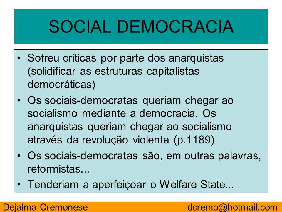 SOCIAL DEMOCRACIA Sofreu críticas por parte dos anarquistas (solidificar as estruturas capitalistas democráticas) Os sociais-democratas queriam chegar