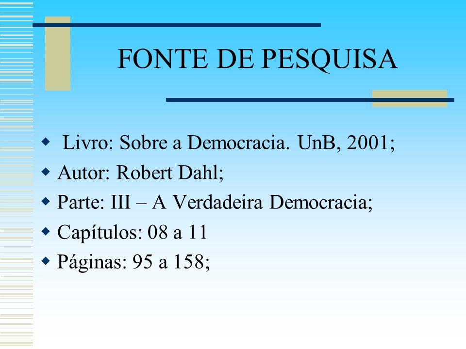 FONTE DE PESQUISA Livro: Sobre a Democracia.