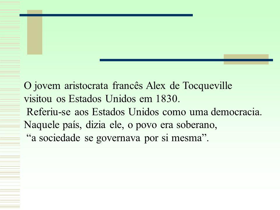 O jovem aristocrata francês Alex de Tocqueville visitou os Estados Unidos em 1830.