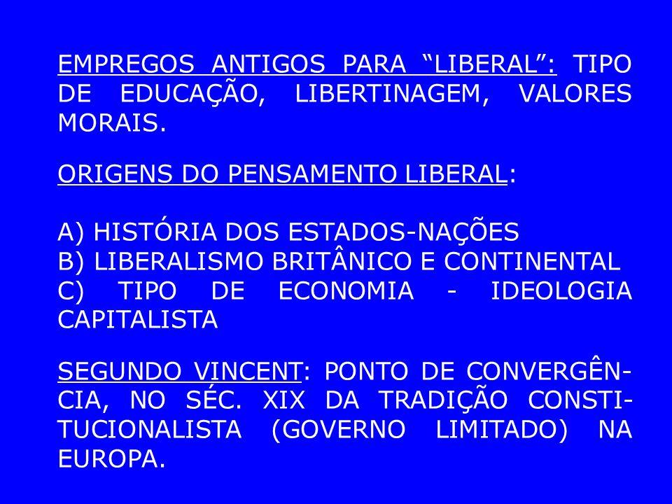 EMPREGOS ANTIGOS PARA LIBERAL: TIPO DE EDUCAÇÃO, LIBERTINAGEM, VALORES MORAIS.