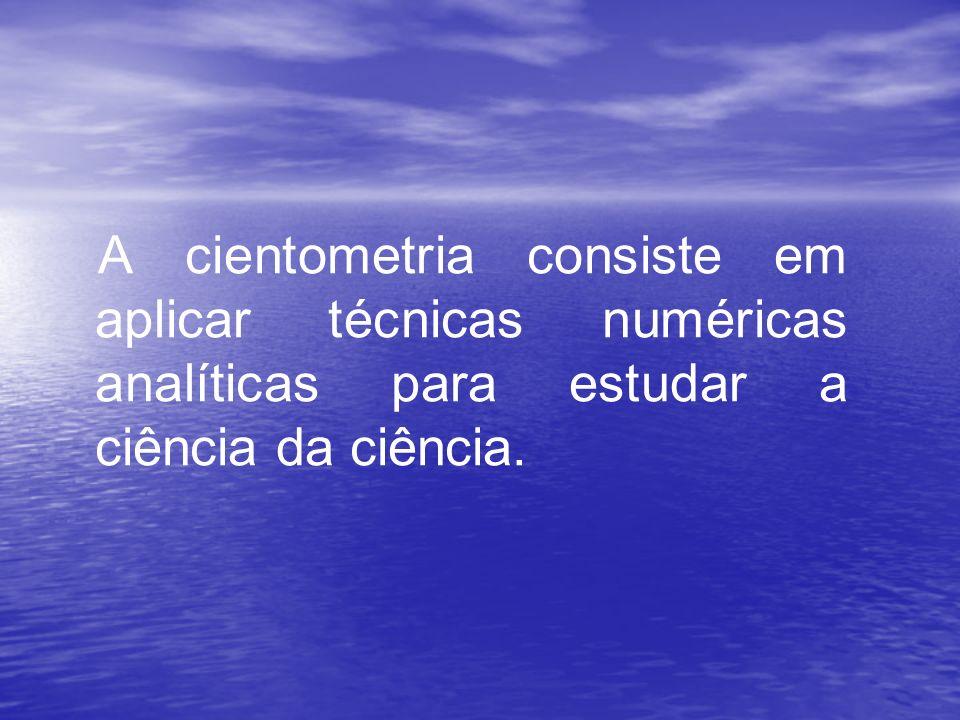 A cientometria consiste em aplicar técnicas numéricas analíticas para estudar a ciência da ciência.
