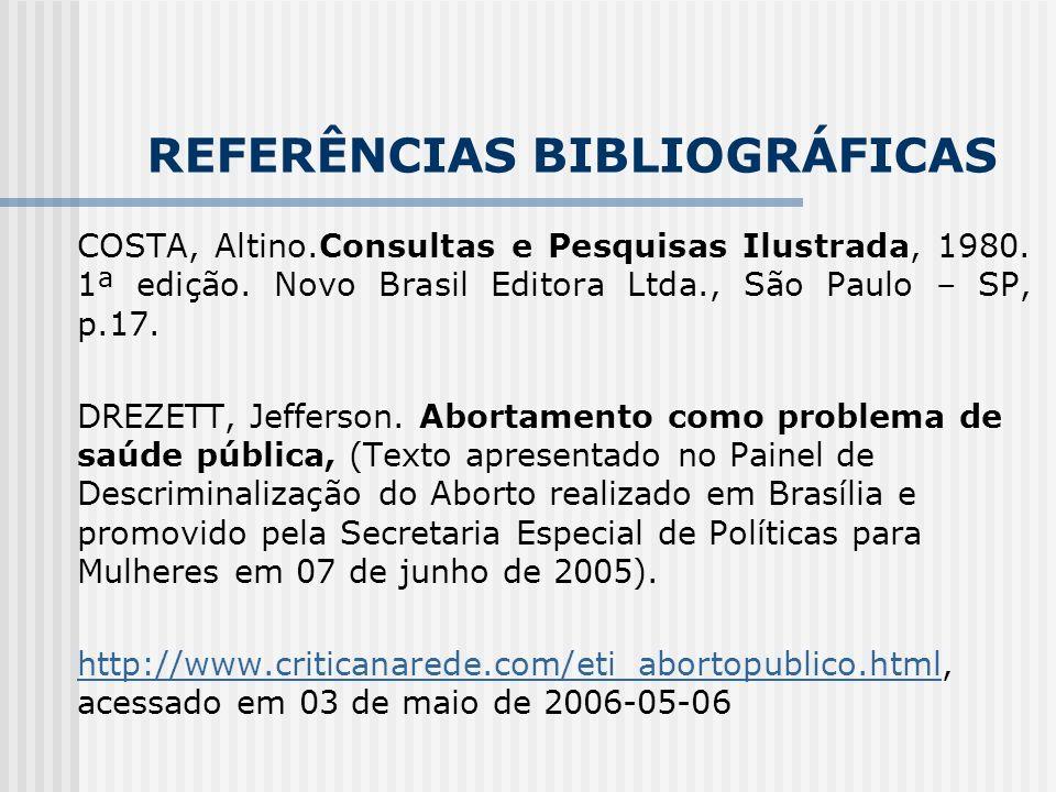 REFERÊNCIAS BIBLIOGRÁFICAS COSTA, Altino.Consultas e Pesquisas Ilustrada, 1980.