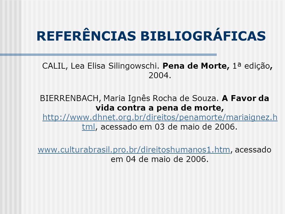 REFERÊNCIAS BIBLIOGRÁFICAS CALIL, Lea Elisa Silingowschi.