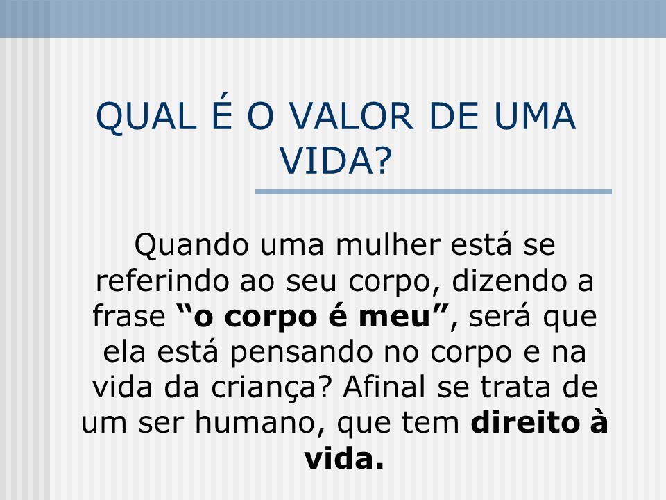 QUAL É O VALOR DE UMA VIDA.