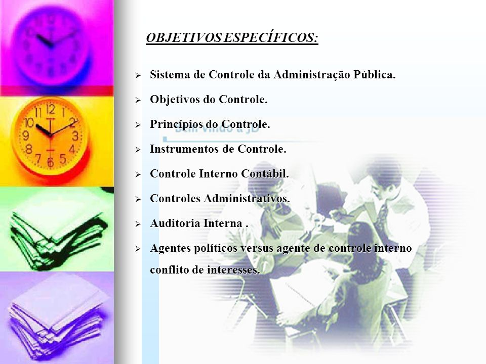 Sistema de Controle da Administração Pública. Sistema de Controle da Administração Pública. Objetivos do Controle. Objetivos do Controle. Princípios d