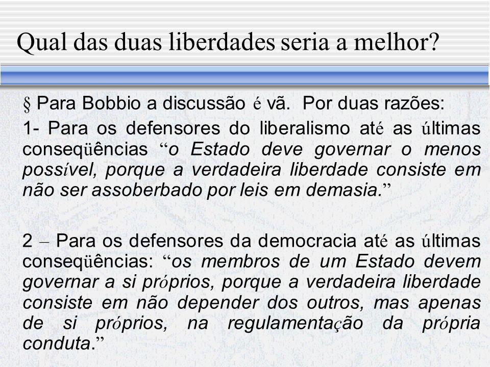 Segundo a doutrina liberal Exigência pela diminuição das obrigações e ampliação das permissões (não-impedimento).
