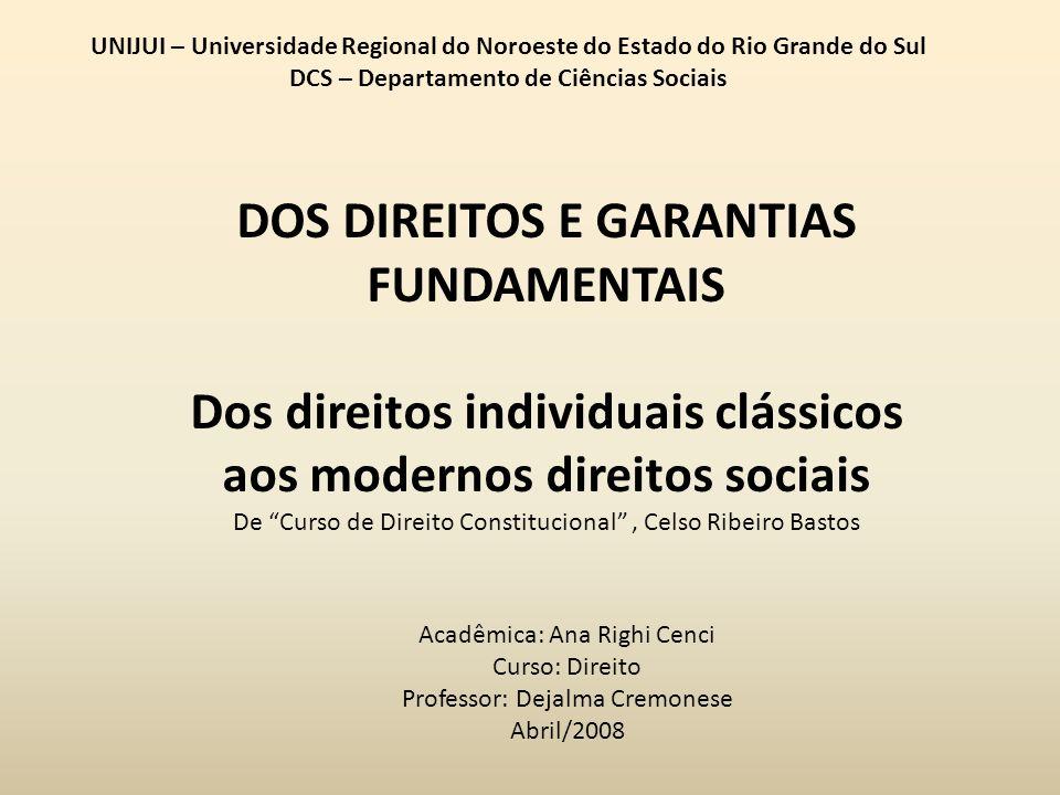 DOS DIREITOS E GARANTIAS FUNDAMENTAIS Dos direitos individuais clássicos aos modernos direitos sociais De Curso de Direito Constitucional, Celso Ribei