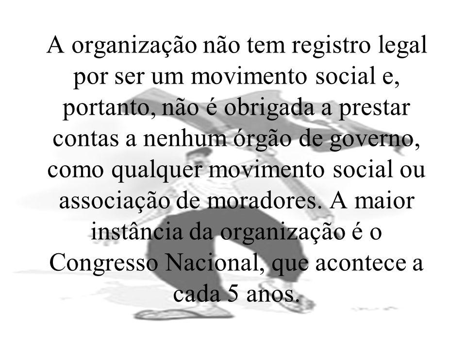 A organização não tem registro legal por ser um movimento social e, portanto, não é obrigada a prestar contas a nenhum órgão de governo, como qualquer