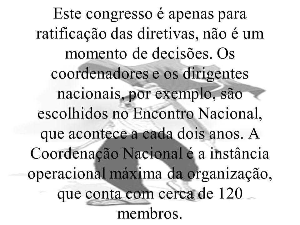 Este congresso é apenas para ratificação das diretivas, não é um momento de decisões. Os coordenadores e os dirigentes nacionais, por exemplo, são esc
