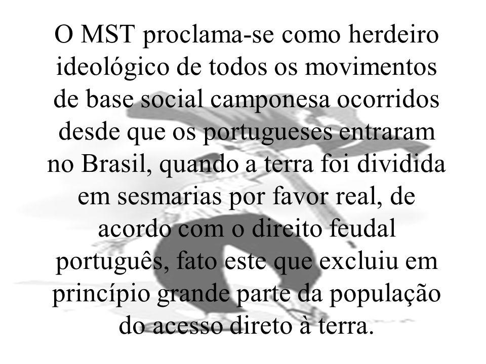O MST proclama-se como herdeiro ideológico de todos os movimentos de base social camponesa ocorridos desde que os portugueses entraram no Brasil, quan