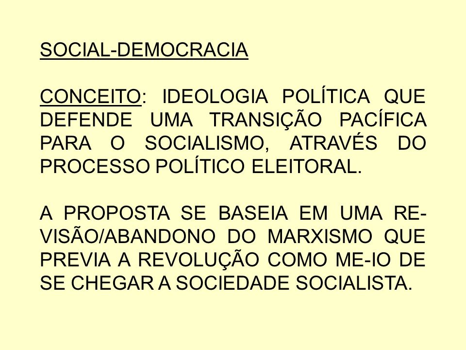 HISTÓRICO: AS IDÉIAS SOCIAIS- DEMOCRATAS SURGEM COM O NASCIMENTO DO PARTIDO SOCIAL- DEMOCRATA DOS TRABALHADORES DA ALEMANHA, EM 1869.