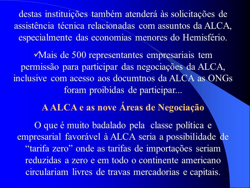 destas instituições também atenderá às solicitações de assistência técnica relacionadas com assuntos da ALCA, especialmente das economias menores do H