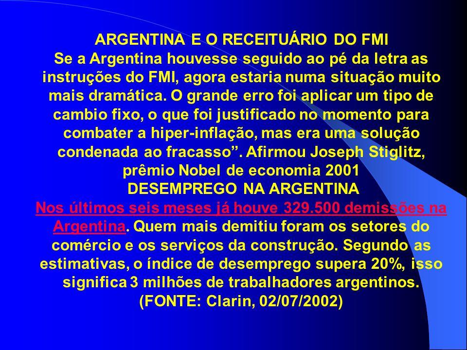 ARGENTINA E O RECEITUÁRIO DO FMI Se a Argentina houvesse seguido ao pé da letra as instruções do FMI, agora estaria numa situação muito mais dramática