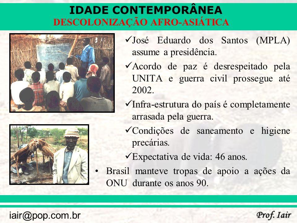 IDADE CONTEMPORÂNEA Prof. Iair iair@pop.com.br DESCOLONIZAÇÃO AFRO-ASIÁTICA José Eduardo dos Santos (MPLA) assume a presidência. Acordo de paz é desre