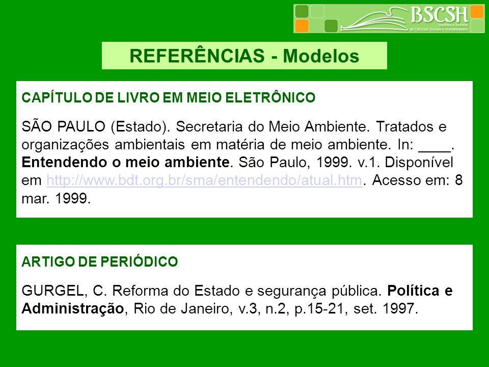 REFERÊNCIAS - Modelos CAPÍTULO DE LIVRO EM MEIO ELETRÔNICO SÃO PAULO (Estado). Secretaria do Meio Ambiente. Tratados e organizações ambientais em maté