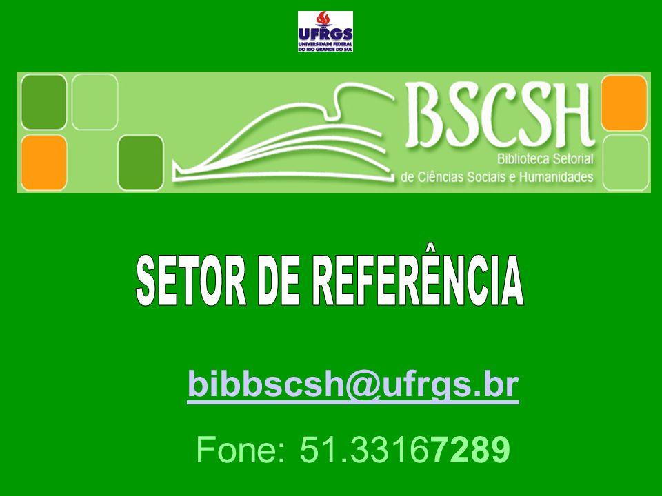 bibbscsh@ufrgs.br Fone: 51.33167289