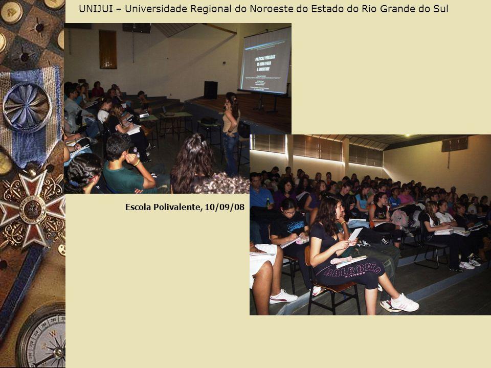 UNIJUI – Universidade Regional do Noroeste do Estado do Rio Grande do Sul Escola Polivalente, 10/09/08