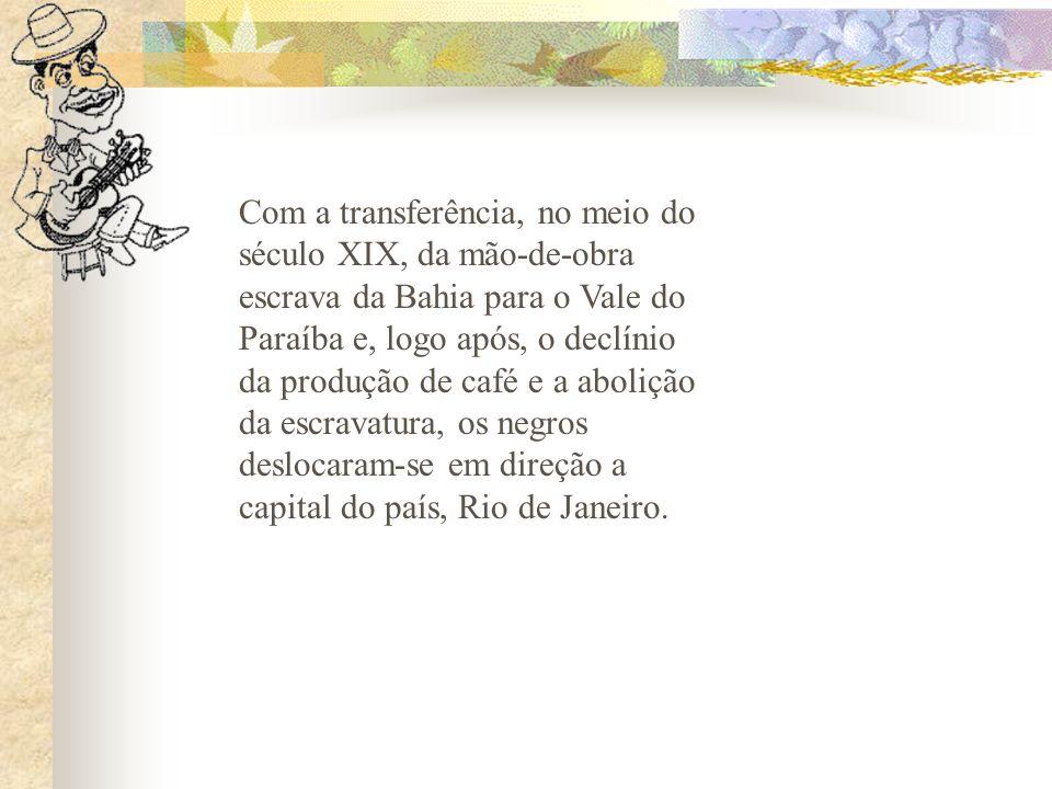 Com a transferência, no meio do século XIX, da mão-de-obra escrava da Bahia para o Vale do Paraíba e, logo após, o declínio da produção de café e a ab