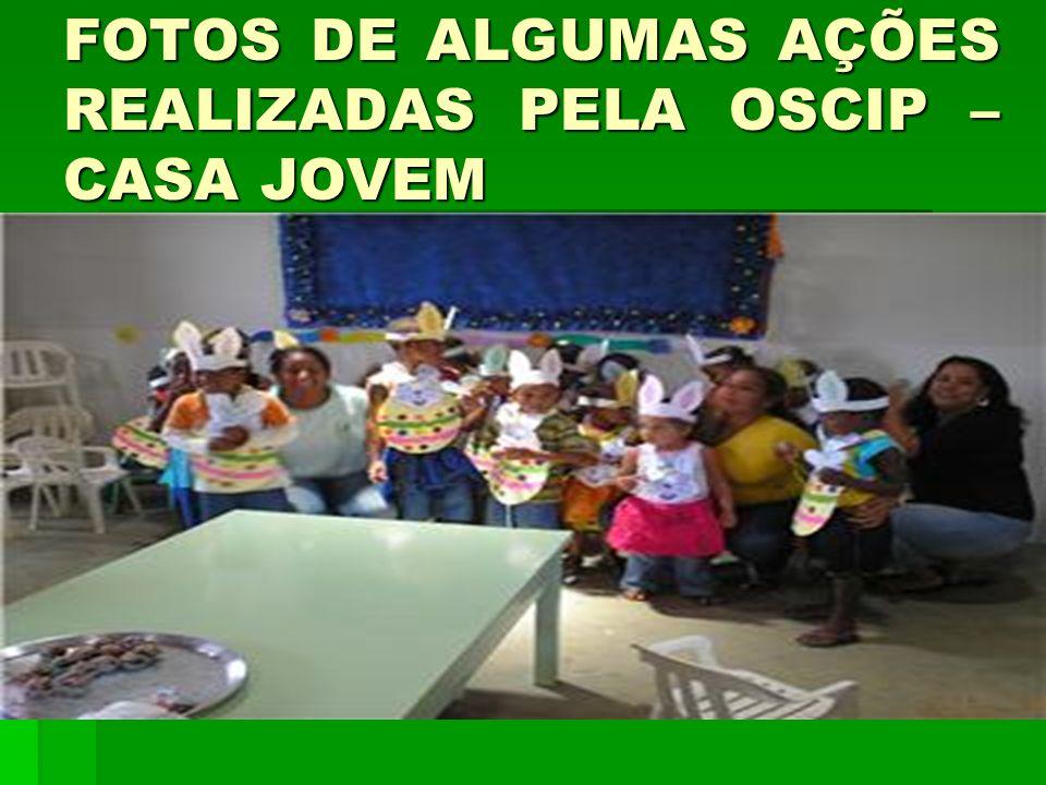 FOTOS DE ALGUMAS AÇÕES REALIZADAS PELA OSCIP – CASA JOVEM