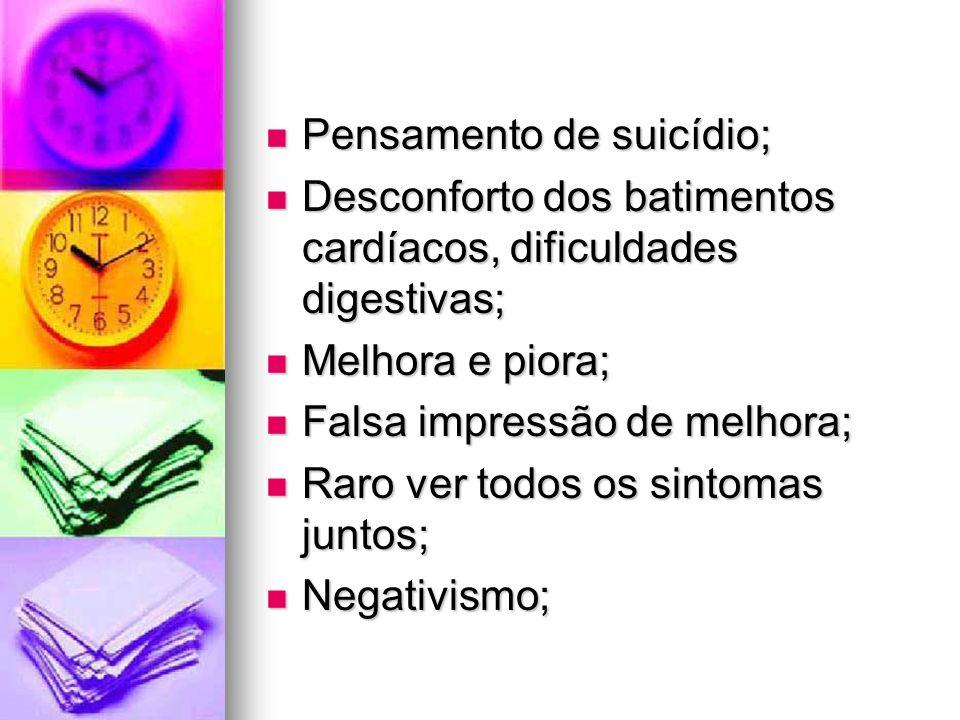 Pensamento de suicídio; Pensamento de suicídio; Desconforto dos batimentos cardíacos, dificuldades digestivas; Desconforto dos batimentos cardíacos, d