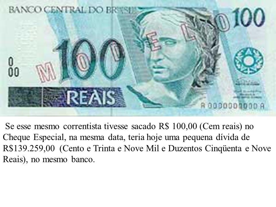 Se um correntista tivesse depositado R$ 100,00 (Cem Reais) na poupança em qualquer banco, no dia 1º de julho de 1994 (data de lançamento do real),teri