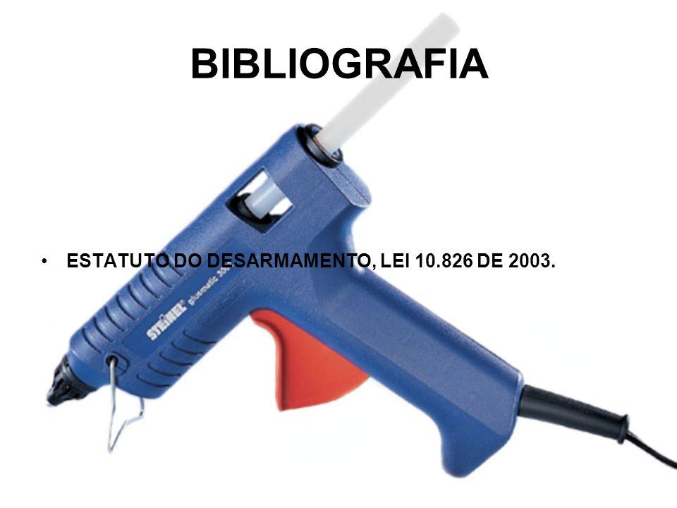 BIBLIOGRAFIA ESTATUTO DO DESARMAMENTO, LEI 10.826 DE 2003.