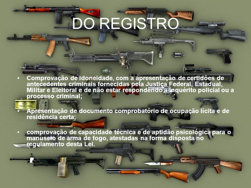 DO REGISTRO Comprovação de idoneidade, com a apresentação de certidões de antecedentes criminais fornecidas pela Justiça Federal, Estadual, Militar e