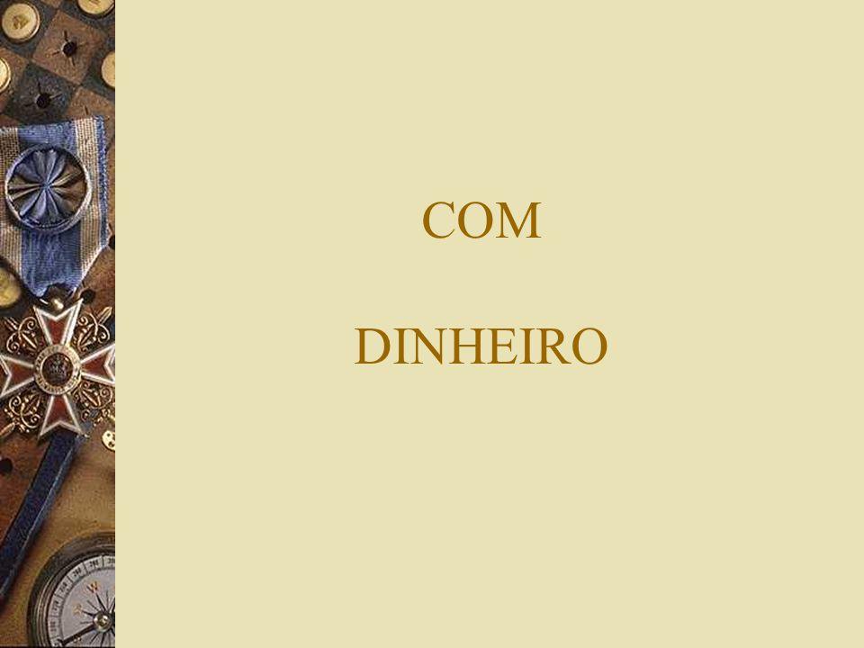 COM DINHEIRO