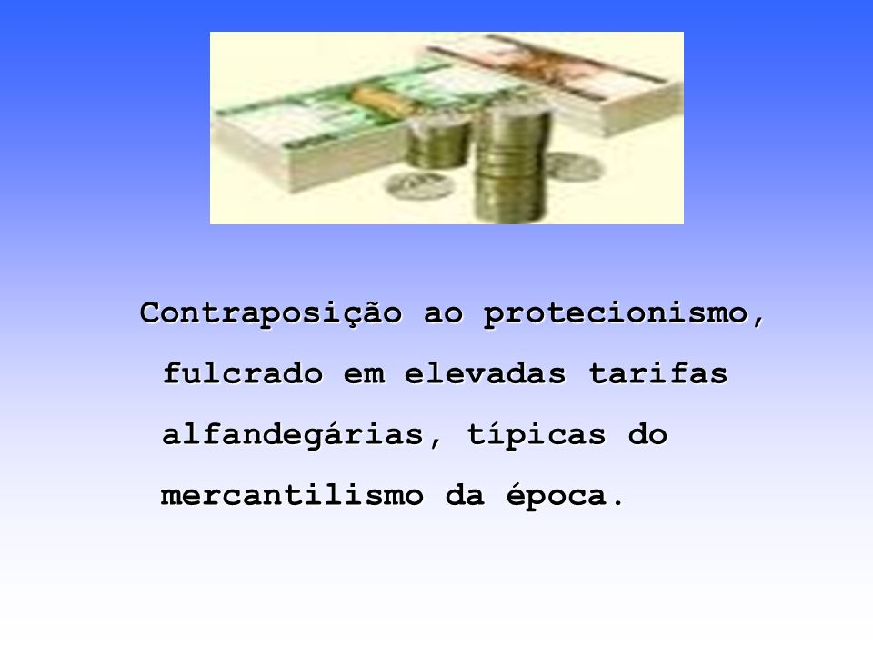 O comércio internacional isento de tarifas alfandegárias seria mais benéfico ao mundo que o protecionismo da produção nacional.