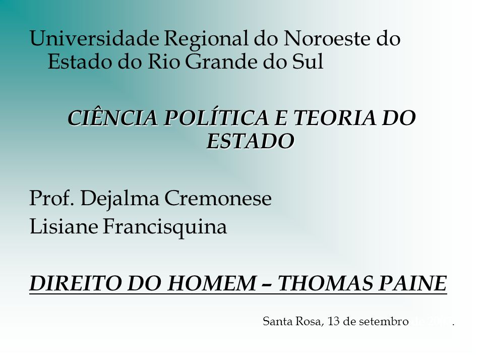 Universidade Regional do Noroeste do Estado do Rio Grande do Sul CIÊNCIA POLÍTICA E TEORIA DO ESTADO Prof.