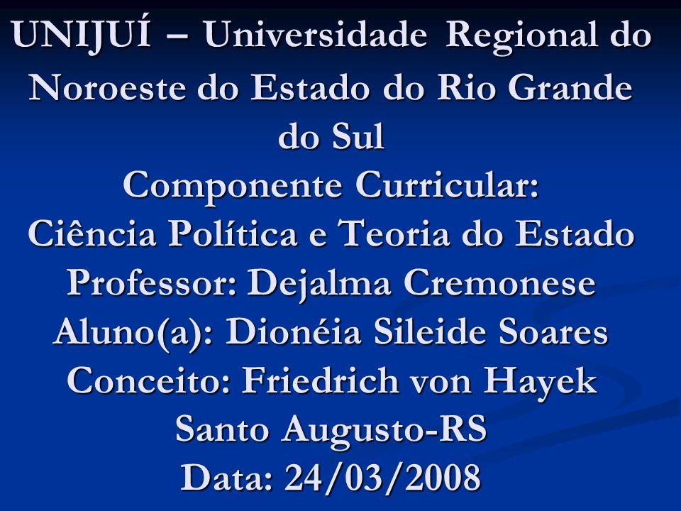 UNIJUÍ – Universidade Regional do Noroeste do Estado do Rio Grande do Sul Componente Curricular: Ciência Política e Teoria do Estado Professor: Dejalm